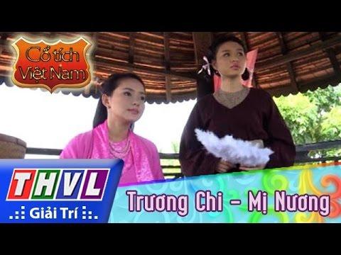 THVL | Cổ tích Việt Nam: Trương Chi - Mỵ Nương (phần cuối)