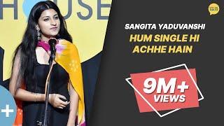 Hum Single Hi Achhe Hain by Sangita Yaduvanshi   The Social House   Whatashort