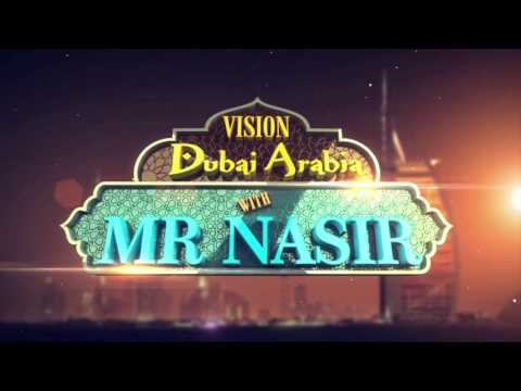 Vision Dubai Arabia With Mr Nasir Film Festival Show