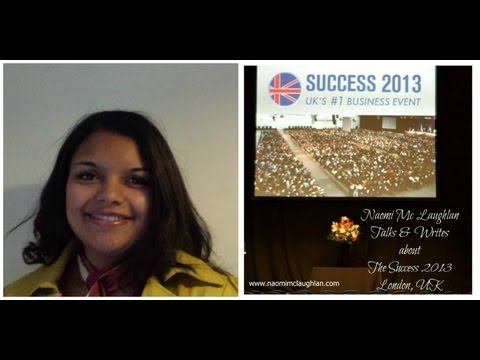 Review on Success 2013 London by Naomi Mc Laughlan