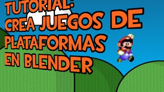 Tutorial nº 30: Creando un plataformas 2D. Blender Game Engine 2.71
