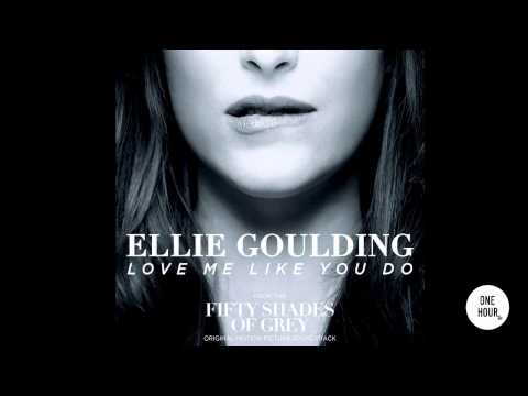 Love Me Like You Do - Ellie Goulding (Fifty Shades of Grey Soundtrack) HQ [1 Hour]