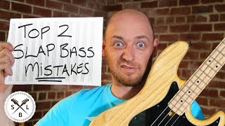 Top 2 Slap Bass MISTAKES