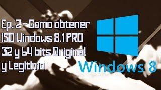 Ep. 2 Como Descargar Windows 8.1 PRO 32 & 64 Bits