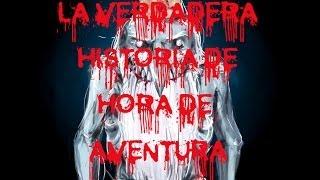 La Verdadera Historia De Hora De Aventura!! 2014 Crepy