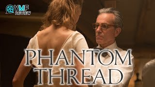 """5 Things About """"Phantom Thread"""" - Movie Review"""
