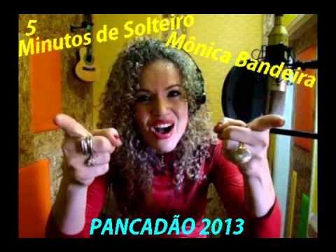 5 Minutos de Solteiro Mônica Bandeira  PANCADÃO 2013  djnildomixoficial blogspot com br