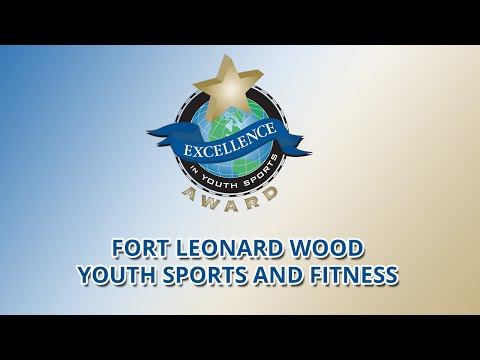Fort Leonard Wood Youth Sports & Fitness (Mo.) wins Excellence in Youth Sports Award (2015)