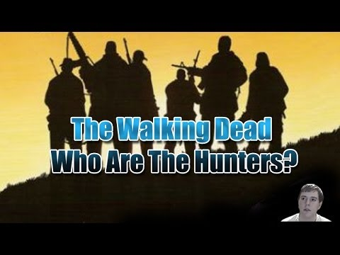 The Walking Dead - Who Are The Hunters?