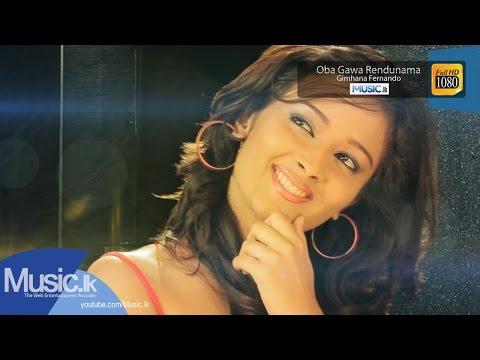 Oba Gawa Rendunama - Gimhana Fernando - Full HD