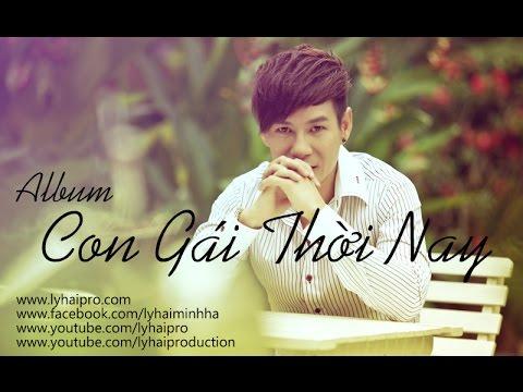Album Con Gái Thời Nay | Lý Hải | Audio Official