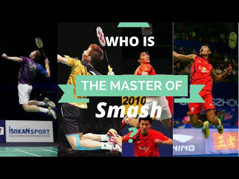 WHO IS THE MASTER OF BADMINTON SMASH?