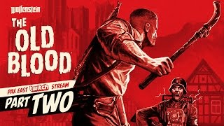 Wolfenstein: The Old Blood - PAX East Gameplay Walkthrough 2