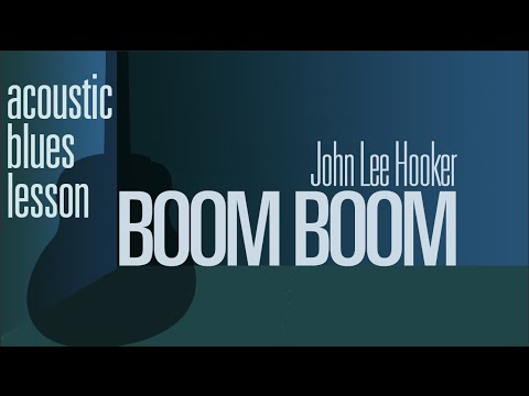 John Lee Hooker &quot;Boom Boom &quot; Guitar Lesson acoustic, Masters of Delta Blues Guitar