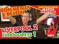 Liverpool 2-1 Ludogorets | 'Comments Below' Uncensored Match Reaction