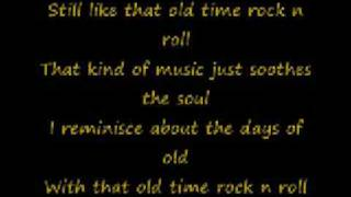 Bob Segar Old Time Rock N' Roll Lyrics