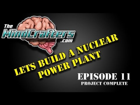 Lets Build a Nuclear Power Plant - Episode 11