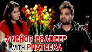 Anchor Pradeep Chit Chat with Prateeka