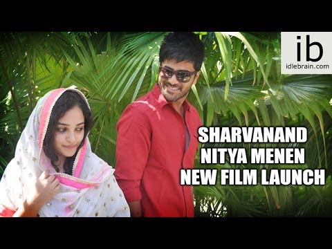 Sharwanand-Nithya Menon New Film Opening Video