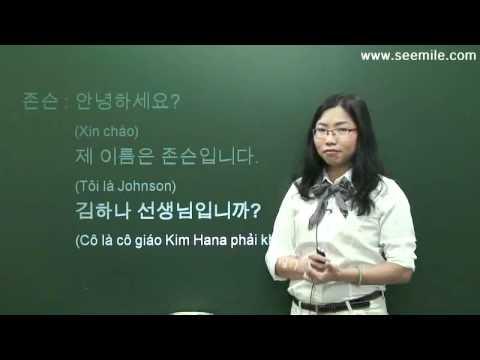 (Vui học hội thoại tiếng Hàn) 4.Tên anh là gì? 이름이 무엇이에요?