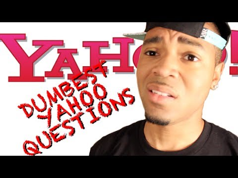 The Dumbest Yahoo Questions [Part 1] - @Fresh