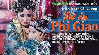 Trích đoạn: XỬ ÁN PHI GIAO - NS Kim Hiền,Võ Minh Đạt,Minh Hoàng,Khánh Minh,Khánh Tâm,bé Kim Thư...
