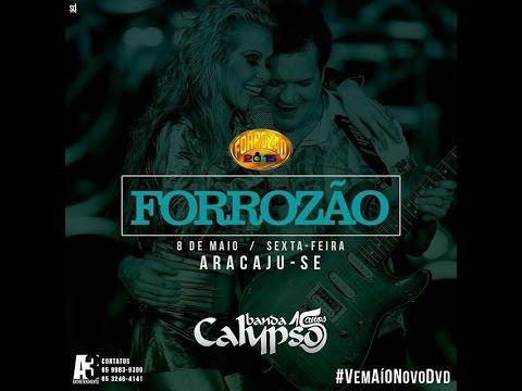 Áudio Banda Calypso ao vivo no Forrozão-Aracaju-SE 08/05/2015