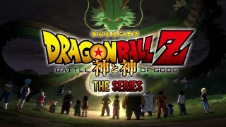 NEW Dragon Ball Z Battle Of Gods Anime Series!