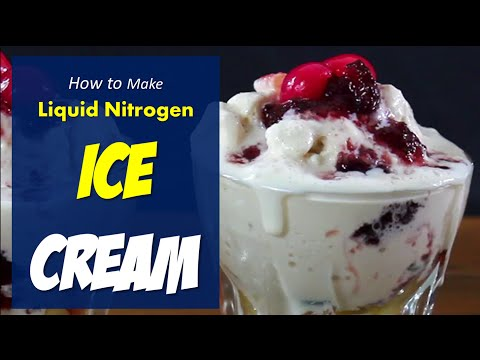 How to Make Instant Liquid Nitrogen Ice Cream