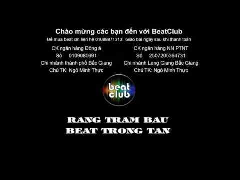 Rang tram bau beat Trong Tan - Rặng trâm bầu beat Trọng Tấn