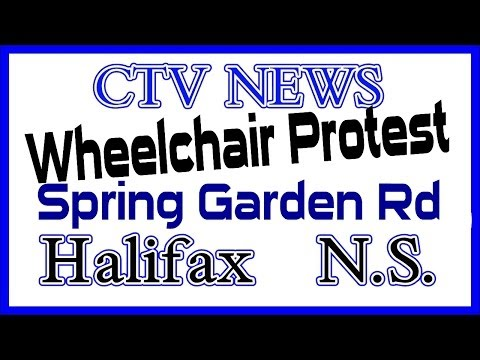 CTV NEWS Wheelchair Protest On Spring Garden Rd Halifax Nova Scotia