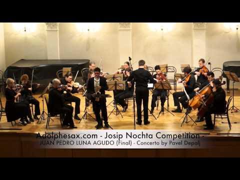 Adolphesax com Josip Nochta JUAN PEDRO LUNA AGUDO Final Concerto by Pavel Depalj