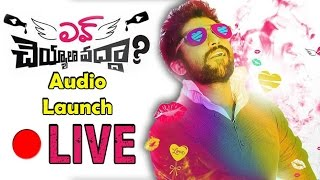 Love Cheyyala Vadha Movie Audio Launch - LIVE