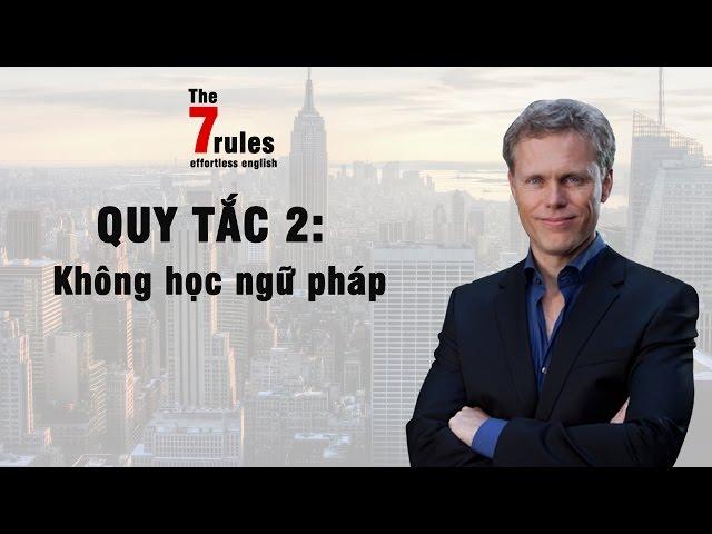 7 QUY TẮC HỌC TIẾNG ANH - Rule 2: Không học ngữ pháp