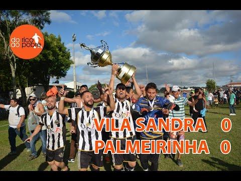 VILA SANDRA 0 x 0 PALMEIRINHA