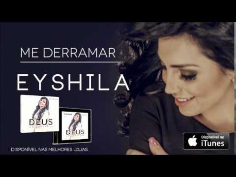 Eyshila - Me Derramar (CD Deus no Controle)