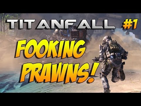 Fooking Prawns! - 24 Pilot KIlls! - (Titanfall Gameplay) #1