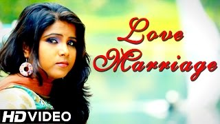 Love Marriage Official Song Latest Punjabi Songs 2014