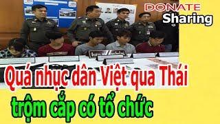 Donate Sharing | Q,u,á nh,ụ,c d,â,n Việt q,u,a Thái tr,ộ,m c,ắ,p c,ó t,ổ ch,ứ,c