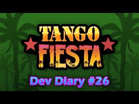 TANGO FIESTA: Development Diary - Episode 26 [LONDON INDIES]