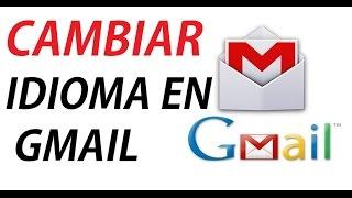 Como Cambiar De Idioma En Gmail De Ingles A Español 2013