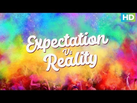 Holi Special | Expectation V/S Reality!!!