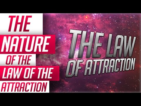 The Law Of Attraction - The Nature Of The Law Of Attraction  VERY POWERFUL