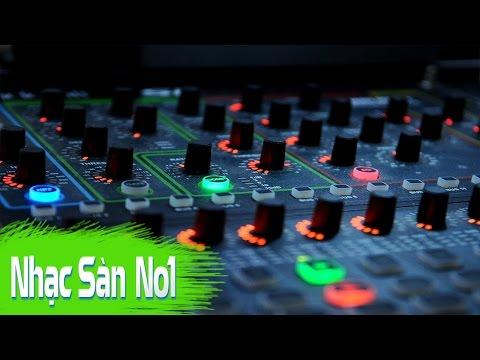 Nonstop DJ Nhạc Sàn Cực Mạnh 2016 ♫ Mới Nhất Remix Bass Cực Sung Là Lên Luôn