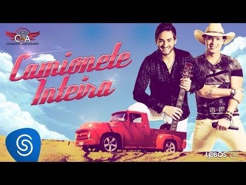 Conrado e Aleksandro - Camionete Inteira (Clipe Oficial)