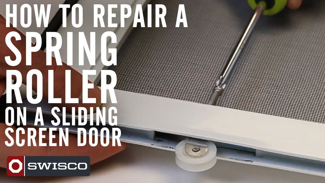How To Repair A Spring Roller On A Sliding Screen Door