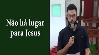 Nao ha lugar para Jesus