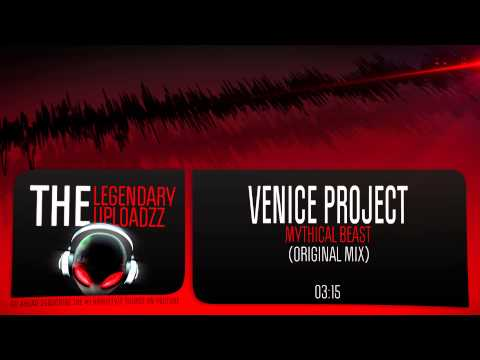 Venice Project - Mythical Beast (Original Mix) [HQ + HD FREE RELEASE]