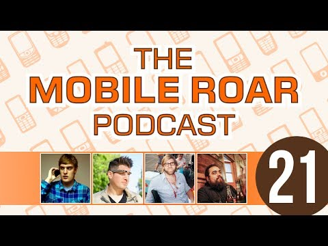 Mobile Roar Podcast 21 - November 15, 2013