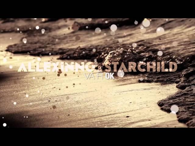 Allexinno & Starchild - Va fi OK
